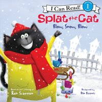 Splat the Cat: Blow, Snow, Blow - Rob Scotton