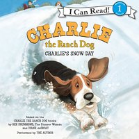 Charlie the Ranch Dog: Charlie's Snow Day - Ree Drummond