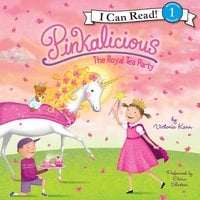 Pinkalicious: The Royal Tea Party - Victoria Kann