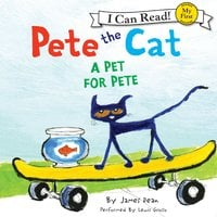 Pete the Cat: A Pet for Pete - James Dean,Kimberly Dean