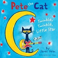 Pete the Cat: Twinkle, Twinkle, Little Star - James Dean