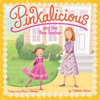 Pinkalicious and the New Teacher - Victoria Kann