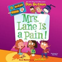 My Weirder School #12: Mrs. Lane Is a Pain! - Dan Gutman