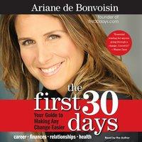 The First 30 Days - Ariane de Bonvoisin