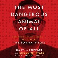 The Most Dangerous Animal of All - Gary L. Stewart,Susan Mustafa