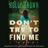 Don't Try To Find Me - Holly Brown
