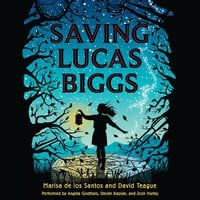 Saving Lucas Biggs - Marisa de los Santos,David Teague