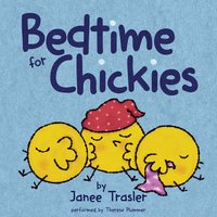 Bedtime for Chickies - Janee Trasler