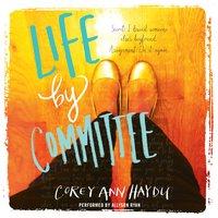 Life by Committee - Corey Ann Haydu