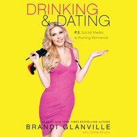 Drinking and Dating - Brandi Glanville