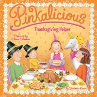 Pinkalicious: Thanksgiving Helper - Victoria Kann