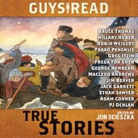 Guys Read: True Stories - Steve Sheinkin, Jim Murphy, Thanhha Lai, Candace Fleming, James Sturm, Douglas Florian, T. Edward Nickens, Elizabeth Partridge, Sy Montgomery, Nathan Hale, Jon Scieszka