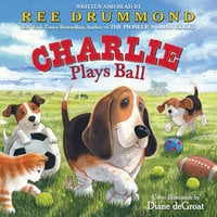 Charlie Plays Ball - Ree Drummond