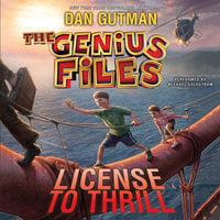 The Genius Files #5: License to Thrill - Dan Gutman