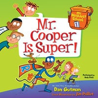 My Weirdest School #1: Mr. Cooper Is Super! - Dan Gutman