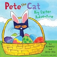 Pete the Cat: Big Easter Adventure - James Dean