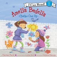 Amelia Bedelia Chalks One Up - Herman Parish