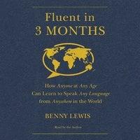 Fluent in 3 Months - Benny Lewis