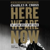 Here We Are Now - Charles R. Cross