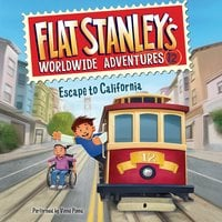 Flat Stanley's Worldwide Adventures #12: Escape to California - Jeff Brown