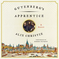 Gutenberg's Apprentice - Alix Christie