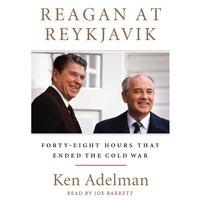 Reagan at Reykjavik - Ken Adelman