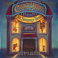 Curiosity House: The Shrunken Head - Lauren Oliver, H.C. Chester