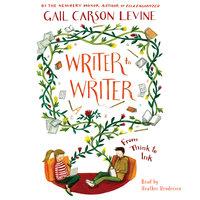 Writer to Writer - Gail Carson Levine