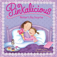 Pinkalicious: Mother's Day Surprise - Victoria Kann