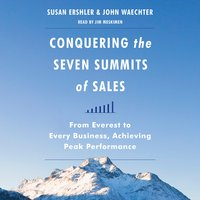 Conquering the Seven Summits of Sales - Susan Ershler,John Waechter
