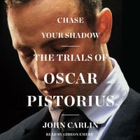 Chase Your Shadow - John Carlin