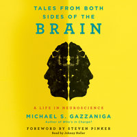 Tales from Both Sides of the Brain - Michael S. Gazzaniga
