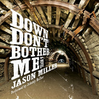 Down Don't Bother Me - Jason Miller