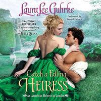 Catch a Falling Heiress - Laura Lee Guhrke