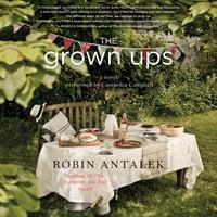 The Grown Ups - Robin Antalek