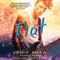 Riot - Jamie Shaw
