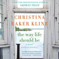 The Way Life Should Be - Christina Baker Kline