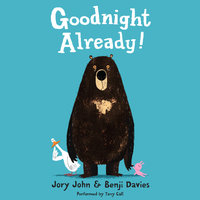 Goodnight Already! - Jory John