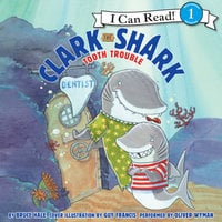 Clark the Shark: Tooth Trouble - Bruce Hale