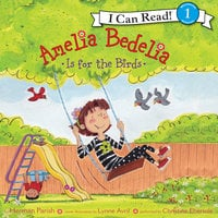 Amelia Bedelia Is for the Birds - Herman Parish