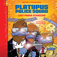 Platypus Police Squad: Last Panda Standing - Jarrett J. Krosoczka
