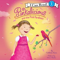 Pinkalicious and the Pink Parakeet - Victoria Kann