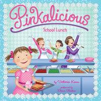 Pinkalicious: School Lunch - Victoria Kann