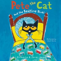 Pete the Cat and the Bedtime Blues - James Dean, Kimberly Dean