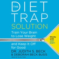 The Diet Trap Solution - Deborah Beck Busis, Judith S. Beck (PhD)