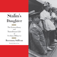 Stalin's Daughter - Rosemary Sullivan