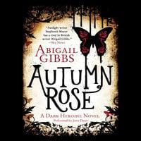 Autumn Rose - Abigail Gibbs