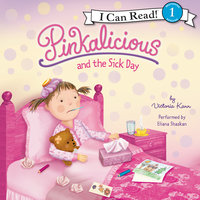 Pinkalicious and the Sick Day - Victoria Kann