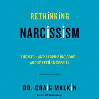 Rethinking Narcissism - Dr. Craig Malkin