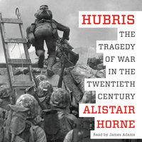 Hubris - Alistair Horne